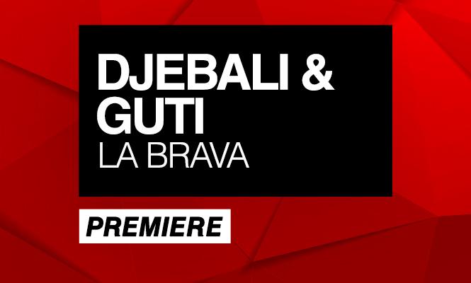 """Escucha en exclusiva """"La Brava"""" de Guti y Djebali: Premiere"""