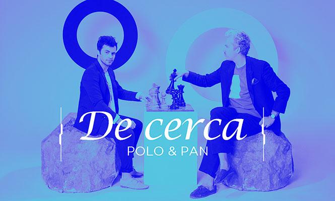 De Cerca: Polo & Pan