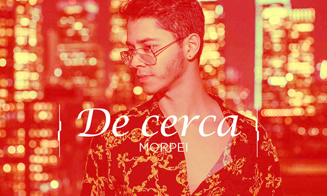 De Cerca: Morpei