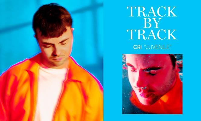 "Track by track: CRi analiza su álbum para Anjunadeep, ""Juvenile"""