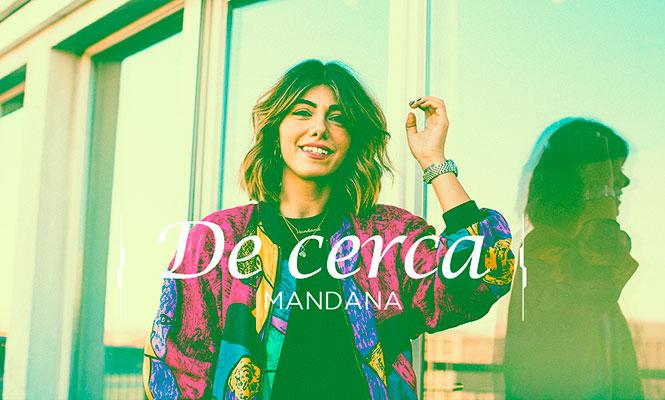 De Cerca: Mandana