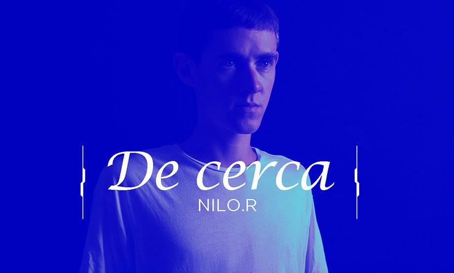 De Cerca: NiLO. R