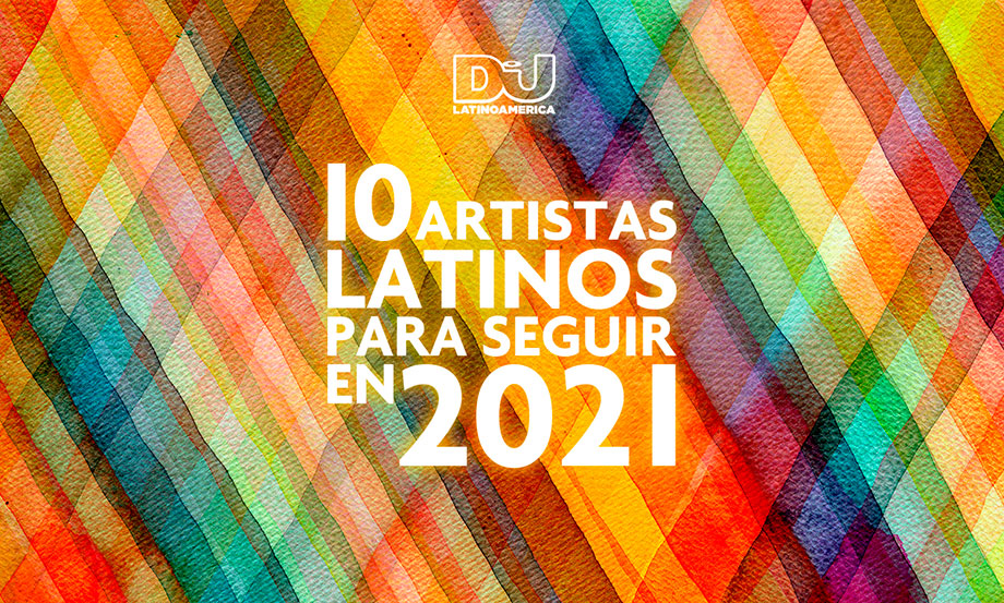 10 artistas latinos para seguir en 2021