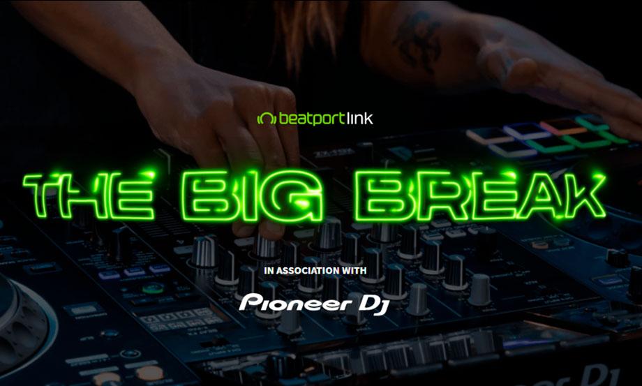 Beatport y Pioneer DJ se unen para lanzar una nueva competencia mensual llamada The Big Break