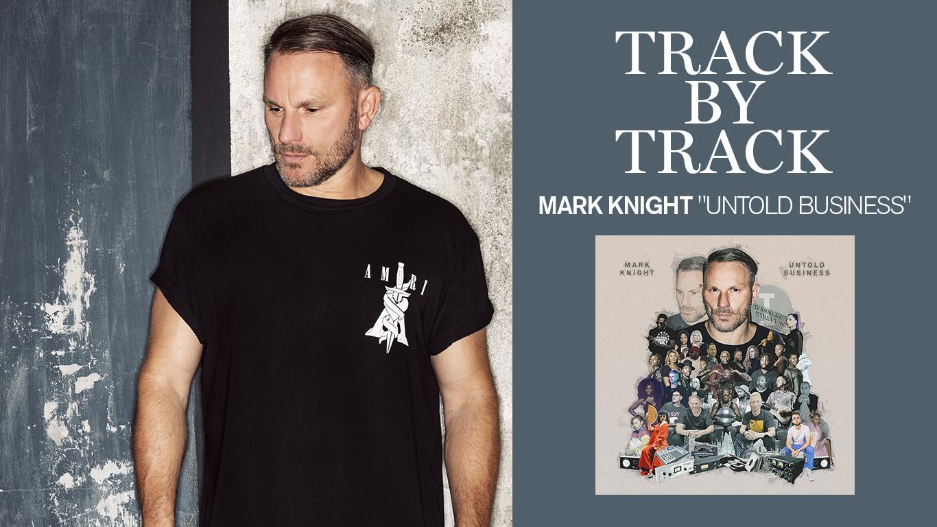 """Track by track: el veterano Mark Knight lanzó su álbum """"Untold Business"""""""