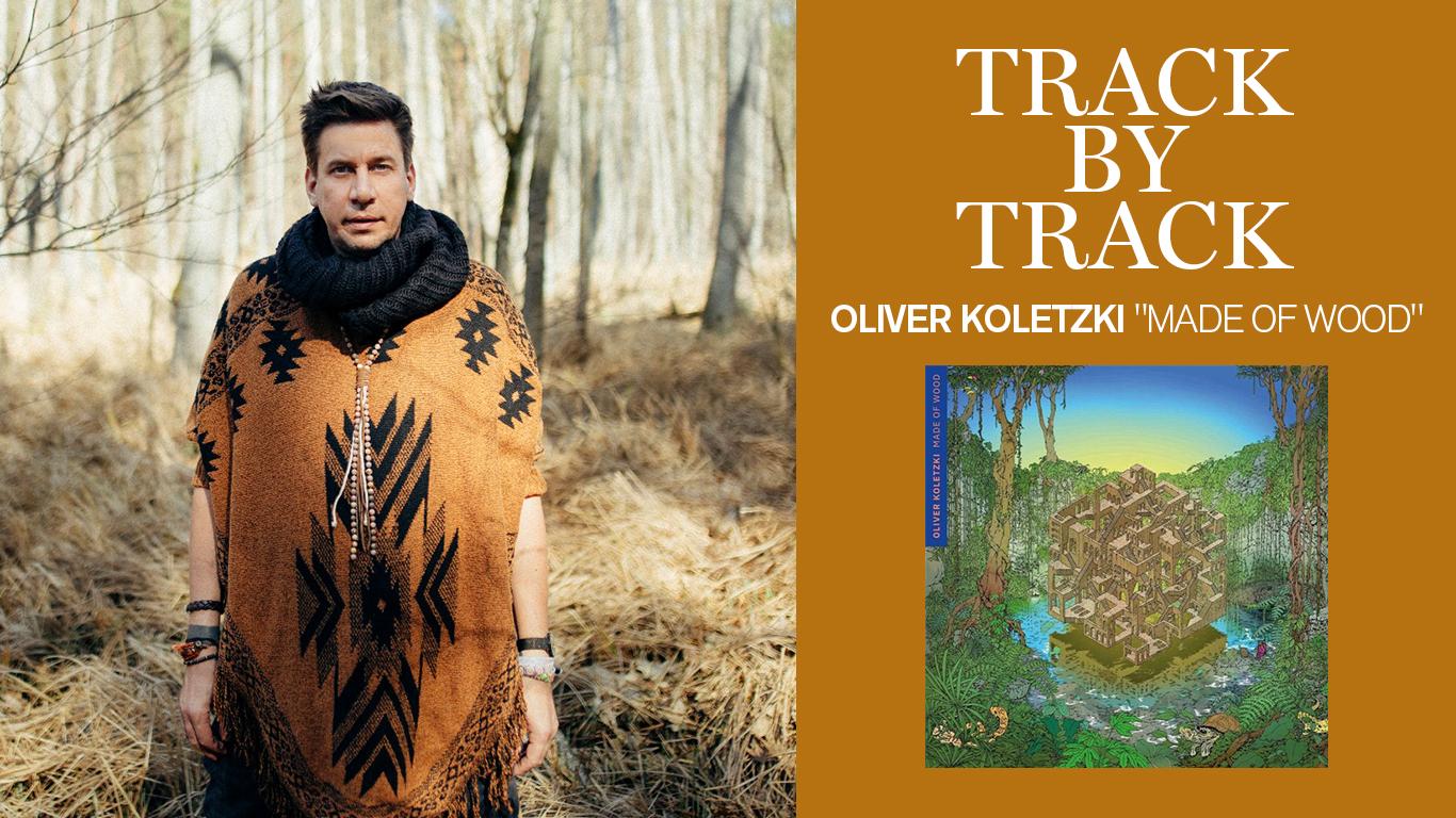 """Track by track: Oliver Koletzki nos cuenta los detalles de """"Made of Wood"""""""