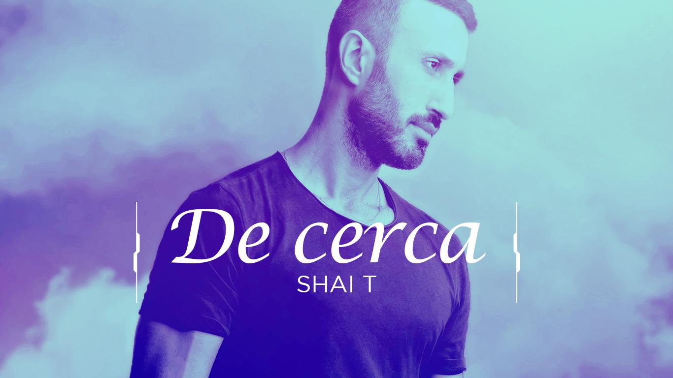 De Cerca: Shai T