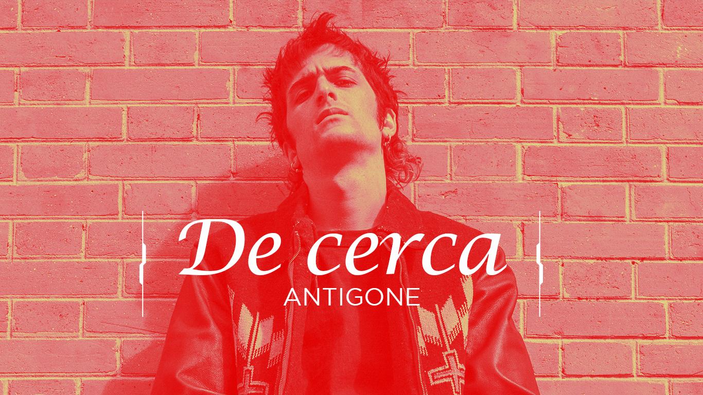 De Cerca: Antigone